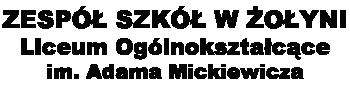Liceum Ogólnokształcące im. A. Mickiewicza w Żołyni